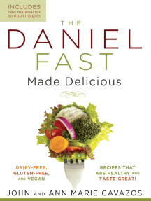 The Daniel Fast Made Delicious: Dairy-Free, Gluten-Free & Vegan Recipes That Are Healthy and Taste Great!