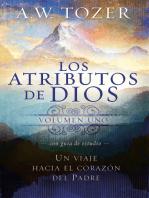Los atributos de Dios - vol. 1 (Incluye guía de estudio): Un viaje al corazón del Padre