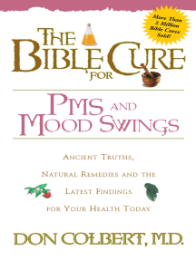 The Bible Cure for PMS and Mood Swings: Ancient Truths, Natural Remedies and the Latest Findings for Your Health Today