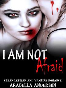 I Am Not Afraid: Lesbian and Vampire Romance