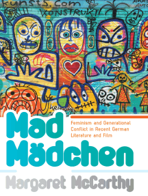 Mad Mädchen: Feminism and Generational Conflict in Recent German Literature and Film