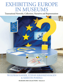 Exhibiting Europe in Museums: Transnational Networks, Collections, Narratives, and Representations