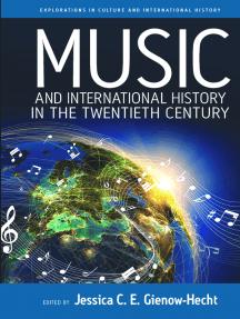 Music and International History in the Twentieth Century