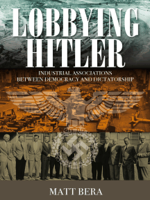 Lobbying Hitler: Industrial Associations between Democracy and Dictatorship