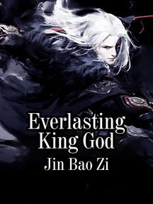 Everlasting King God: Volume 3