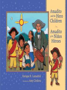 Amadito and the Hero Children: Amadito y los Niños Héroes