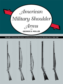 American Military Shoulder Arms, Volume III: Flintlock Alterations and Muzzleloading Percussion Shoulder Arms, 1840-1865