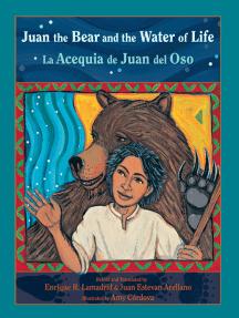 Juan the Bear and the Water of Life: La Acequia de Juan del Oso