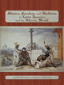 Slavery, Freedom, and Abolition in Latin America and the Atlantic World