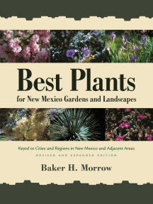 Best Plants for New Mexico Gardens and Landscapes: Keyed to Cities and Regions in New Mexico and Adjacent Areas. Revised and Expanded Edition.