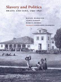 Slavery and Politics: Brazil and Cuba, 1790-1850