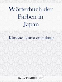 Wörterbuch der Farben in Japan - Kimono, Kunst und Kultur