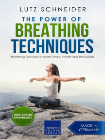 The Power of Breathing Techniques - Breathing Exercises for more Fitness, Health and Relaxation