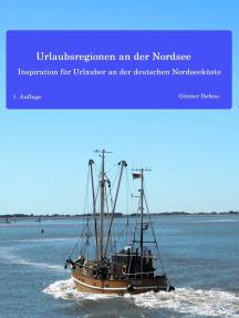 Urlaubsregionen an der Nordsee: Inspiration für Urlauber an der deutschen Nordseeküste