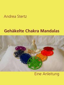 Gehäkelte Chakra Mandalas: Eine Anleitung