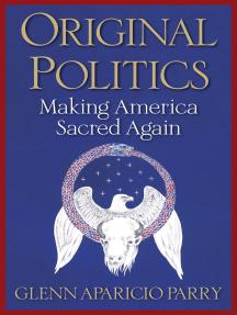 Original Politics: Making America Sacred Again