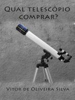 Qual Telescópio Comprar?