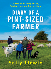 Diary of a Pint-Sized Farmer: A Year of Keeping Sheep, Raising Kids, and Staying Sane