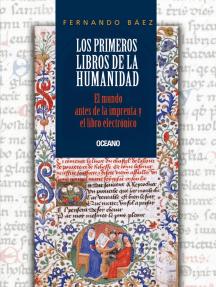 Los primeros libros de la humanidad: El mundo antes de la imprenta y el libro electrónico