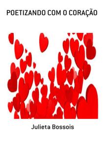 Poetizando Com O Coração