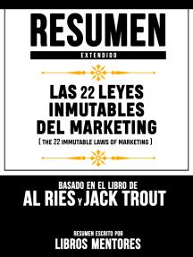 Resumen Extendido: Las 22 Leyes Inmutables Del Marketing (The 22 Immutable Laws Of Marketing) - Basado En El Libro De Al Ries Y Jack Trout