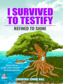 I Survived to Testify: Refined to Shine