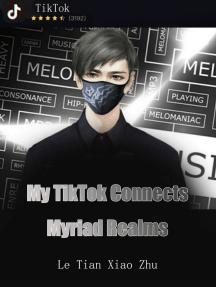 My TikTok Connects Myriad Realms: Volume 5