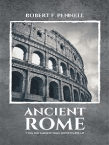 Ancient Rome: From the earliest times down to 476 AD