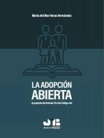 La adopción abierta: A propósito del artículo 178.4 del código civil