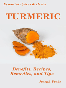 Essential Spices and Herbs: Turmeric: The Wonder Spice with Many Health Benefits. Recipes Included: Essential Spices and Herbs, #1