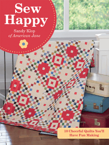 Sew Happy: 10 Cheerful Quilts You'll Have Fun Making