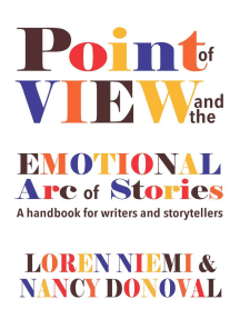 Point of View and the Emotional Arc of Stories: A handbook for writers and storytellers