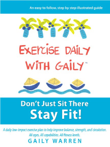 Exercise Daily With Gaily: Don't Just Sit There Stay Fit!