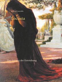 Locusta: Der Gesang der Entstehung