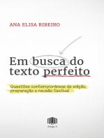 Em busca do texto perfeito: Questões contemporâneas de edição, preparação e revisão textual