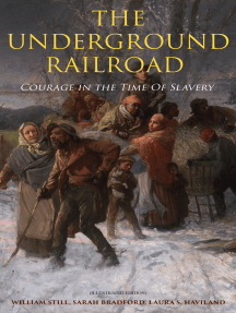 The Underground Railroad - Courage in the Time Of Slavery (Illustrated Edition): Real Life Stories, Escapes, Bravery and Struggles