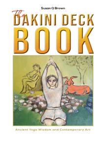 The Dakini Deck Book: Ancient Yoga Wisdom and Contemporary Art
