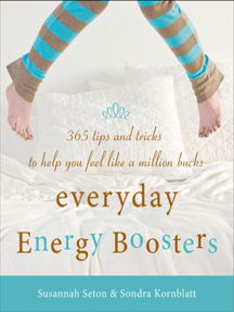 Everyday Energy Boosters: 365 Tips and Tricks to Help You Feel Like a Million Bucks (Increase Energy Without Too Much Caffeine and Energy Drinks)