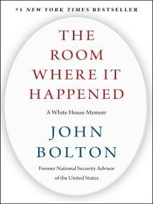 The Room Where It Happened: A White House Memoir