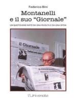 Montanelli e il suo giornale: Un quotidiano nato da una rivolta e da una sfida