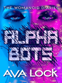 Alpha Bots: The Womanoid Diaries, #1