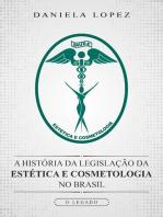 A História Da Legislação Da Estética E Cosmetologia No Brasil