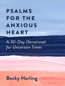 Psalms for the Anxious Heart: A 30-Day Devotional for Uncertain Times