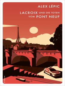 Lacroix und die Toten vom Pont Neuf: Sein erster Fall