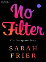 No Filter: Die Instagram-Story