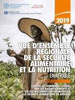 Vue d'ensemble régionale de la sécurité alimentaire et la nutrition en Afrique 2019: Limiter les dommages causés par les ralentissements et les fléchissements économiques à la sécurité alimentaire en Afrique