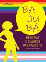 Bajubá: Memórias e diálogos das travestis
