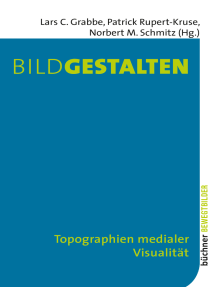 Bildgestalten: Topographien medialer Visualität