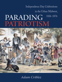 Parading Patriotism: Independence Day Celebrations in the Urban Midwest, 1826–1876