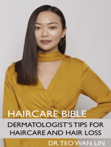 Haircare Bible: Dermatologist's Tips for Haircare and Hair Loss